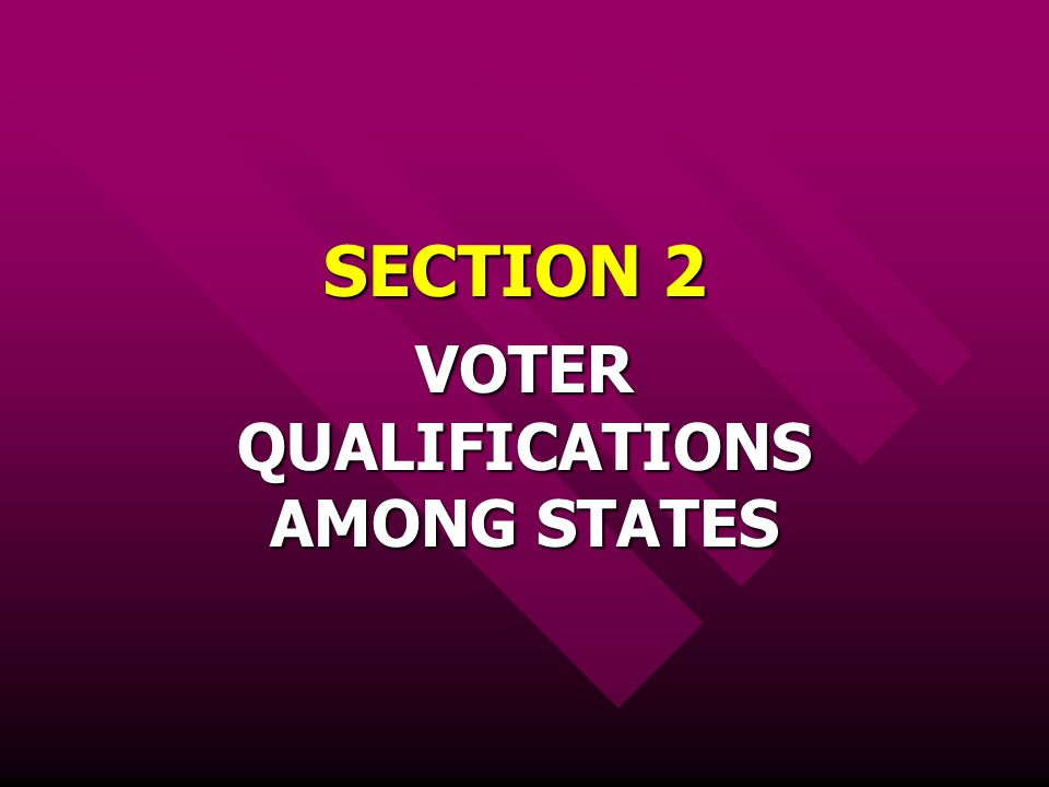 VOTER QUALIFICATIONS AMONG STATES