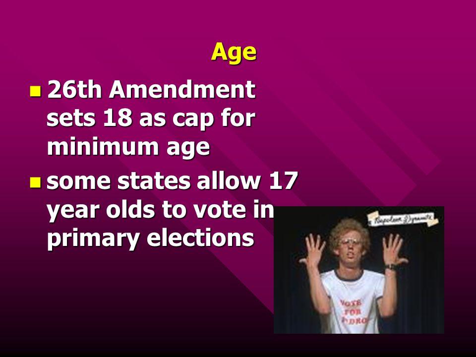 Age 26th Amendment sets 18 as cap for minimum age.
