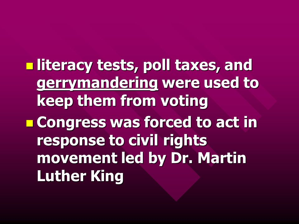 literacy tests, poll taxes, and gerrymandering were used to keep them from voting