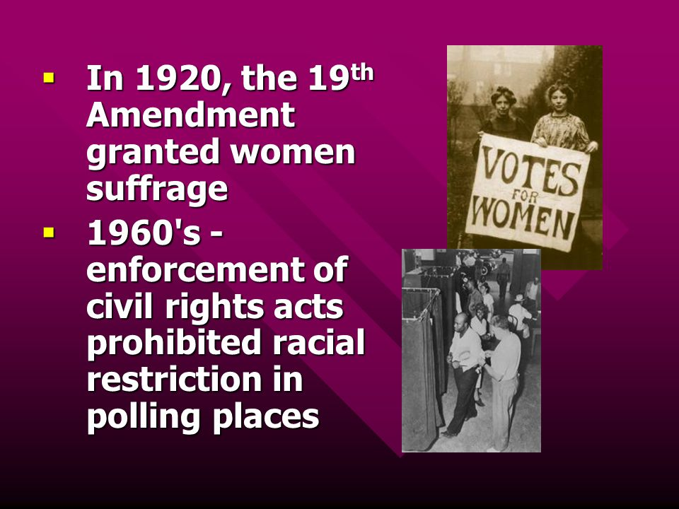 In 1920, the 19th Amendment granted women suffrage