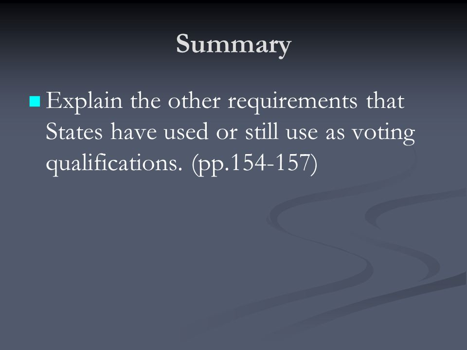 Summary Explain the other requirements that States have used or still use as voting qualifications.