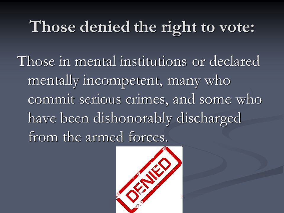 Those denied the right to vote: