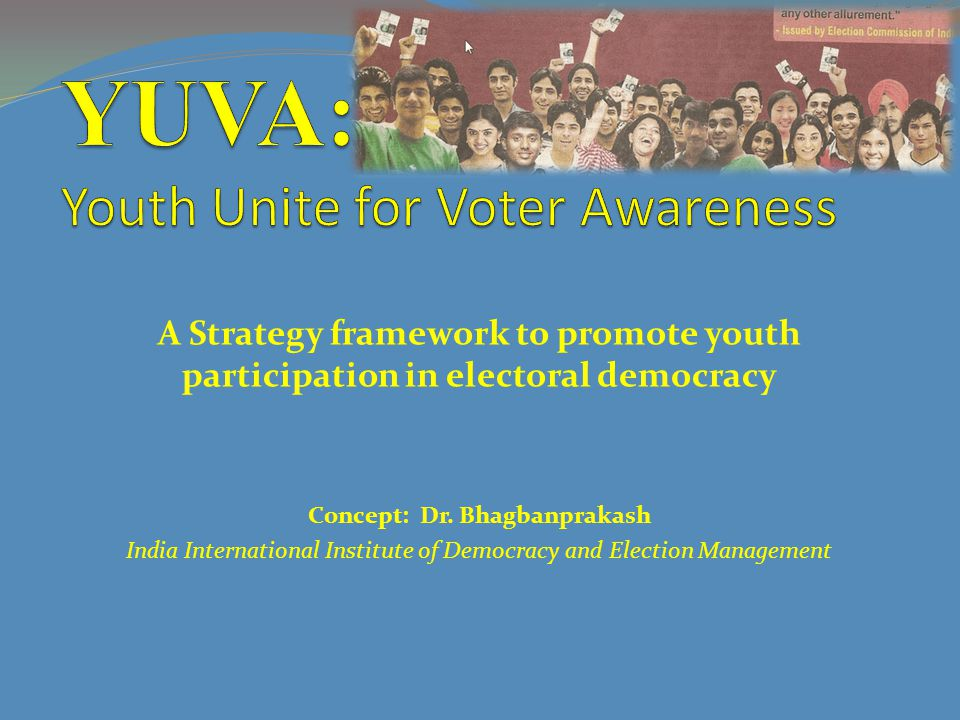 YUVA: Youth Unite for Voter Awareness