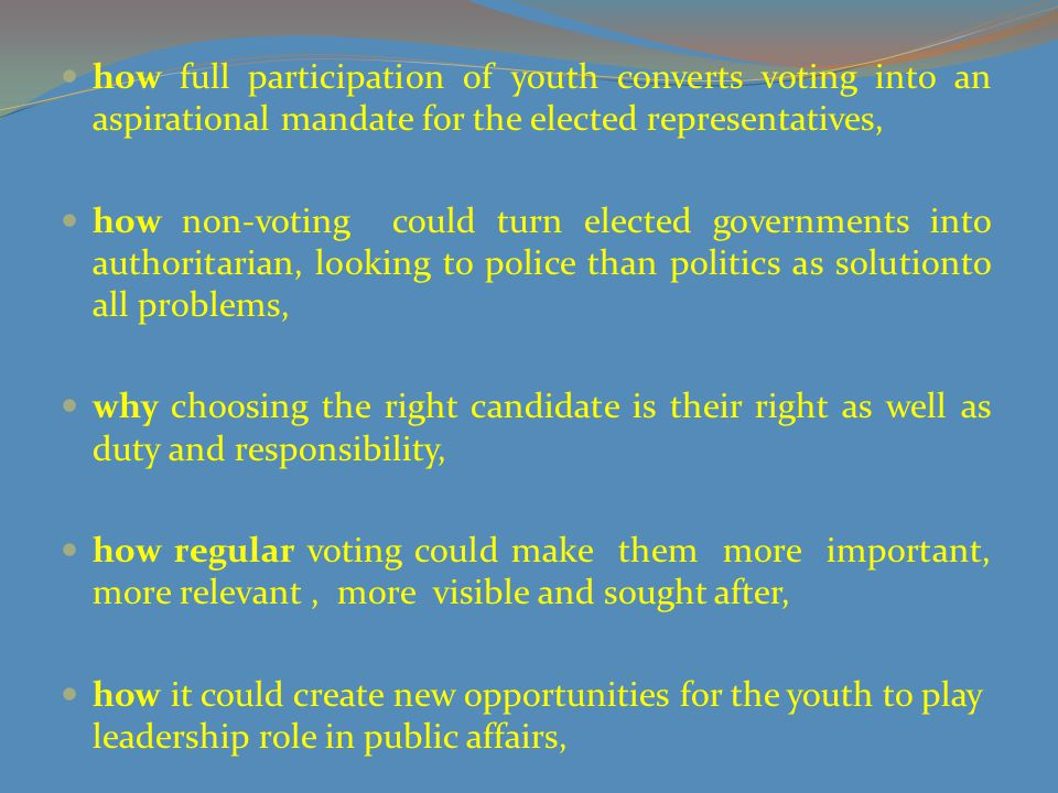 how full participation of youth converts voting into an aspirational mandate for the elected representatives,