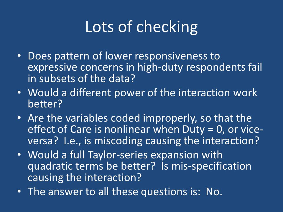 Lots of checking Does pattern of lower responsiveness to expressive concerns in high-duty respondents fail in subsets of the data