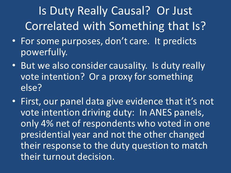 Is Duty Really Causal Or Just Correlated with Something that Is