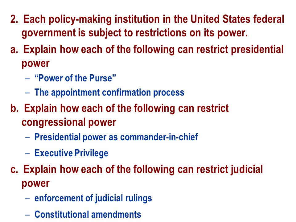 a. Explain how each of the following can restrict presidential power