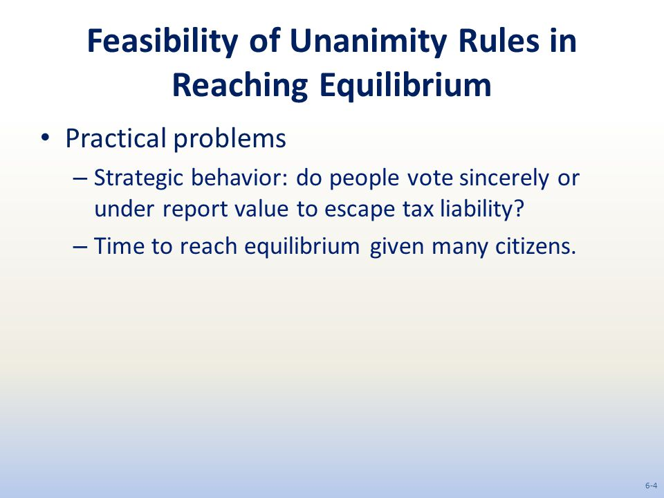 Feasibility of Unanimity Rules in Reaching Equilibrium