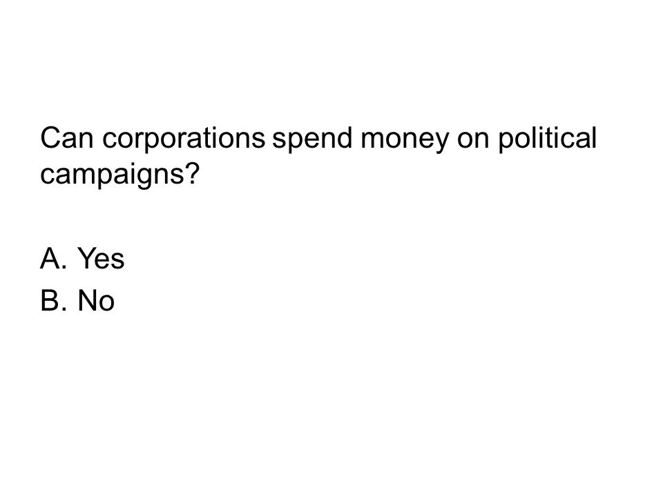 Can corporations spend money on political campaigns