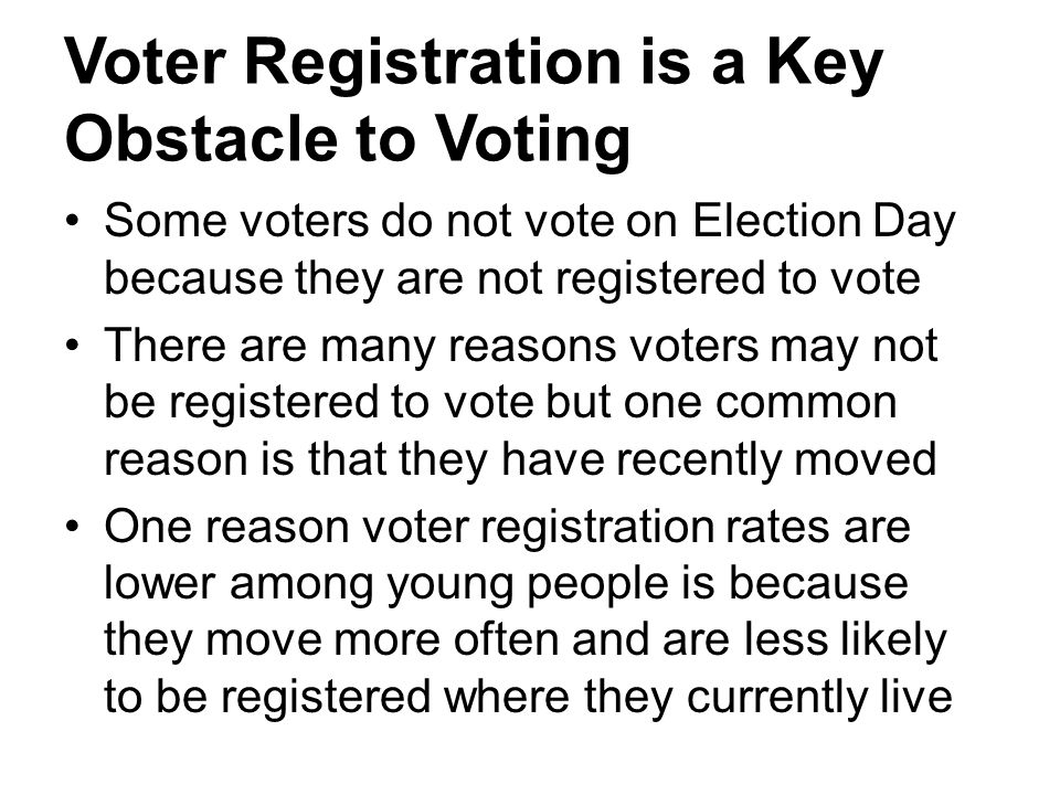 Voter Registration is a Key Obstacle to Voting