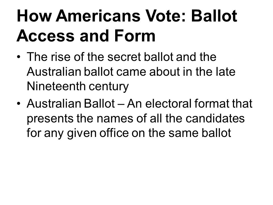 How Americans Vote: Ballot Access and Form