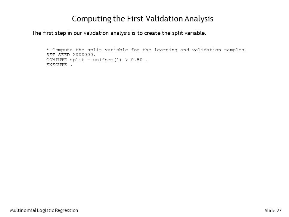 Computing the First Validation Analysis