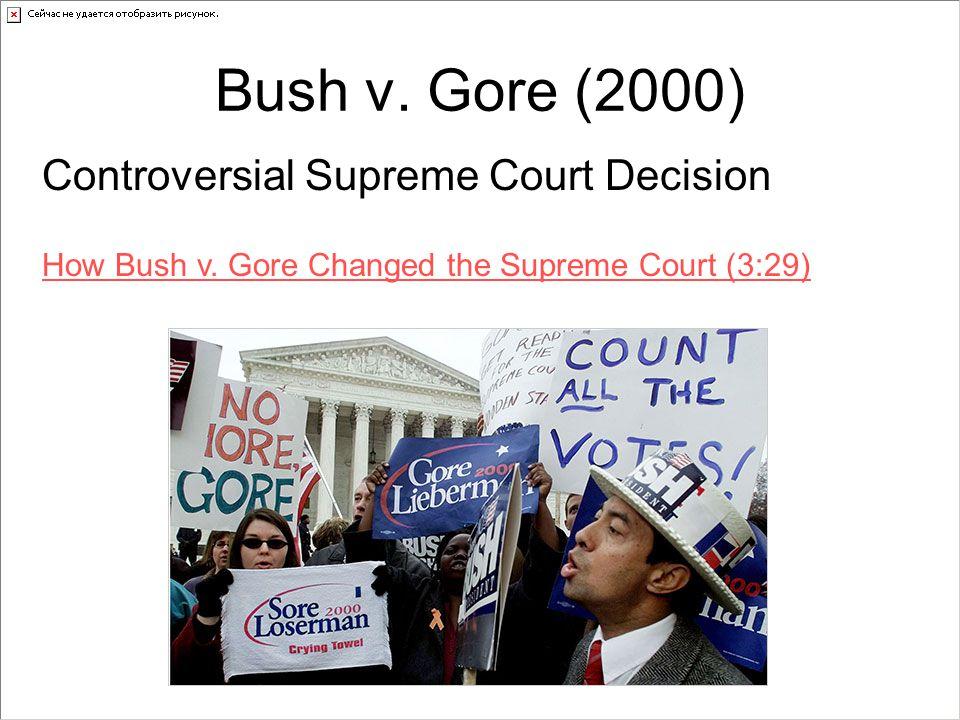 Bush v. Gore (2000) Controversial Supreme Court Decision