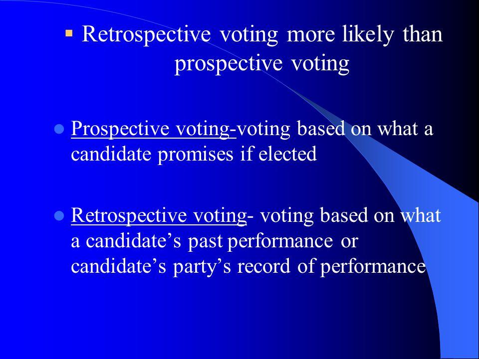 Retrospective voting more likely than prospective voting