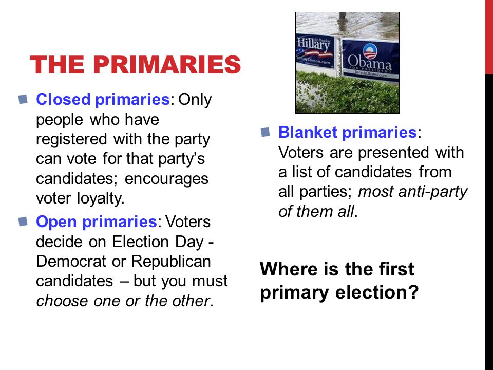The Primaries Where is the first primary election