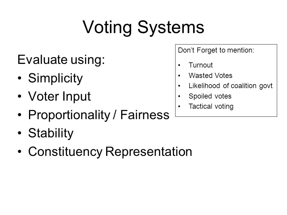 Voting Systems Evaluate using: Simplicity Voter Input