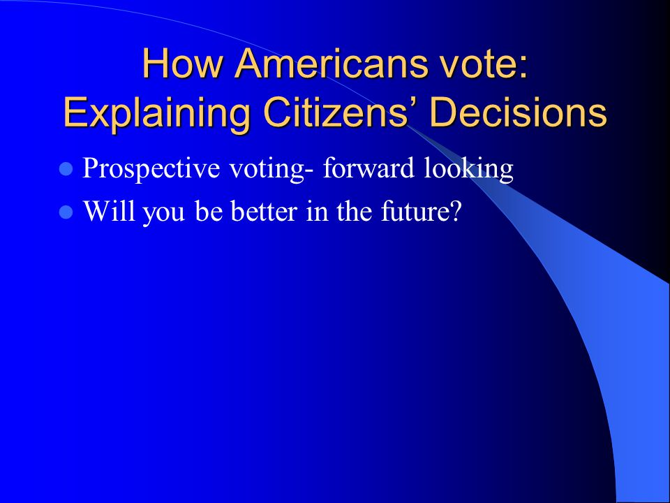 How Americans vote: Explaining Citizens' Decisions