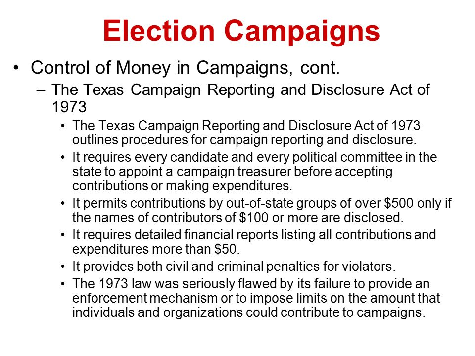 Election Campaigns Control of Money in Campaigns, cont.