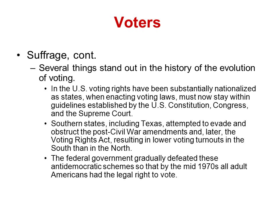 Voters Suffrage, cont. Several things stand out in the history of the evolution of voting.