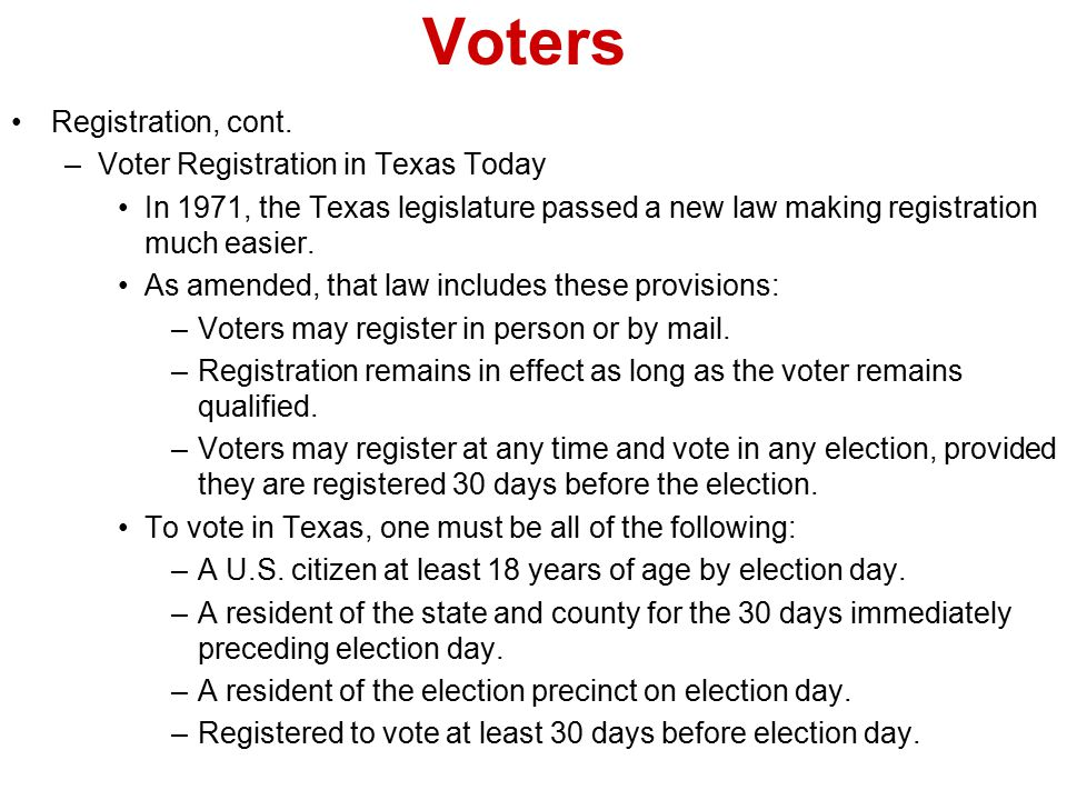 Voters Registration, cont. Voter Registration in Texas Today