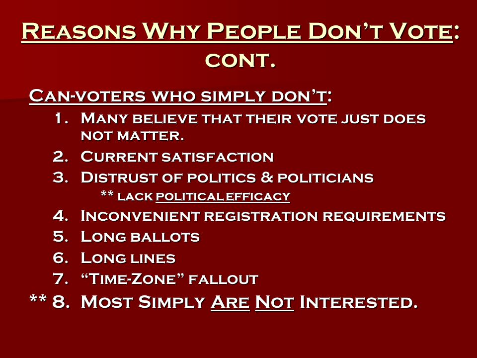 Reasons Why People Don't Vote: cont.