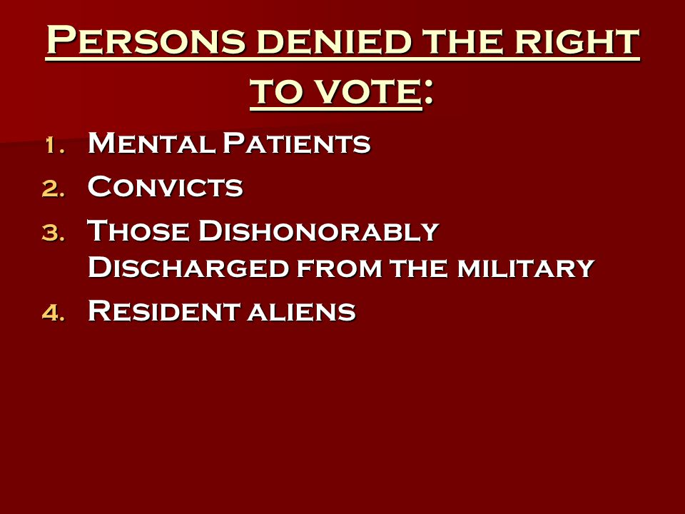 Persons denied the right to vote: