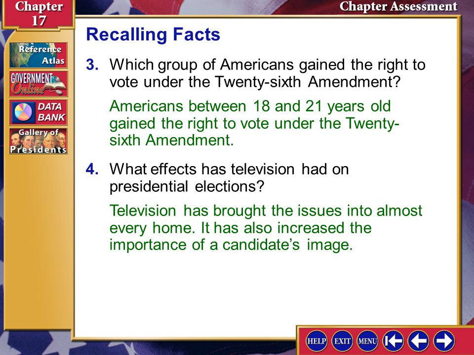Recalling Facts 3. Which group of Americans gained the right to vote under the Twenty-sixth Amendment