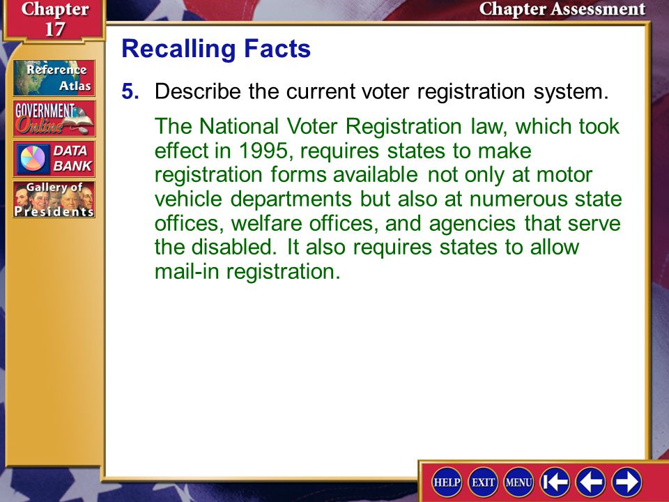Recalling Facts 5. Describe the current voter registration system.