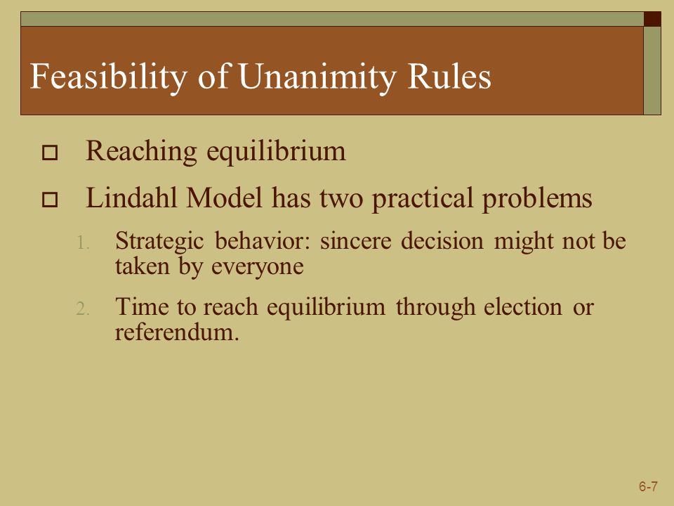 Feasibility of Unanimity Rules