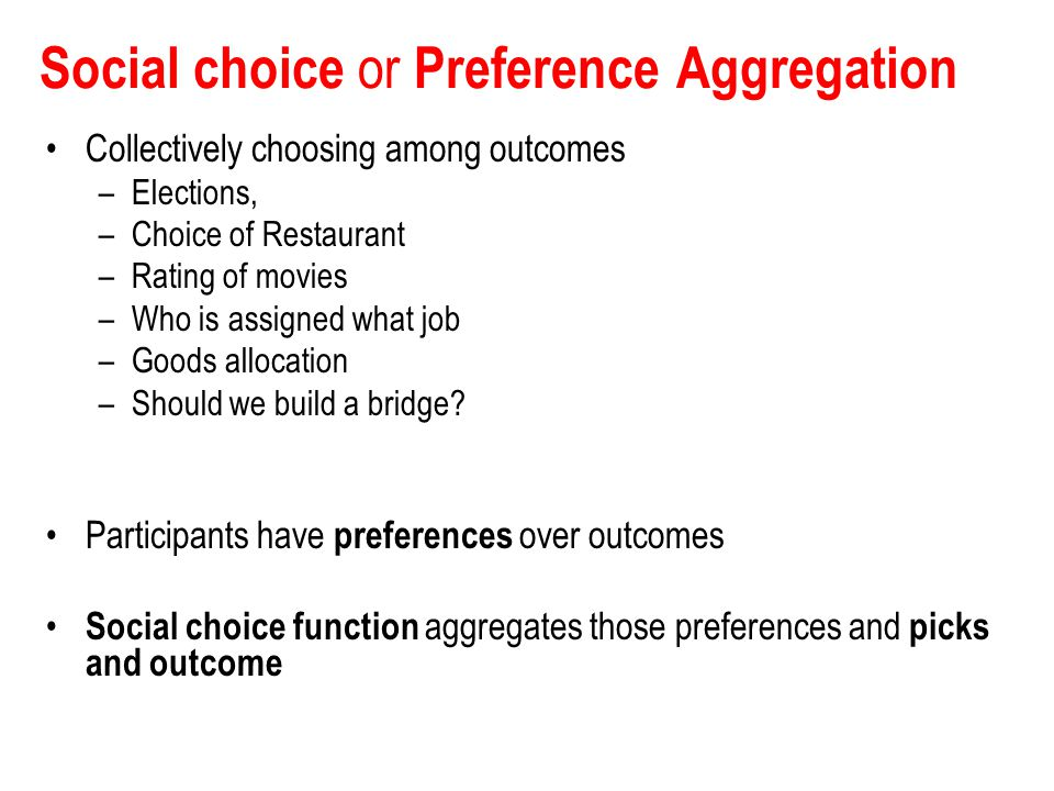 Social choice or Preference Aggregation