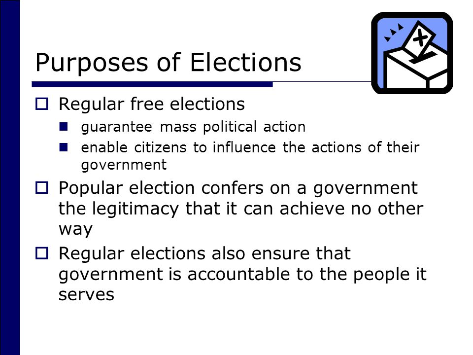 Purposes of Elections Regular free elections