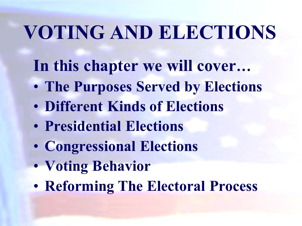 VOTING AND ELECTIONS In this chapter we will cover…