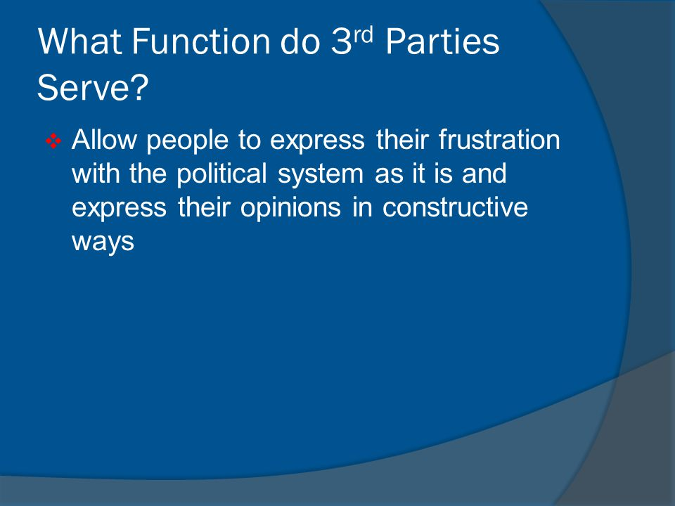 What Function do 3rd Parties Serve