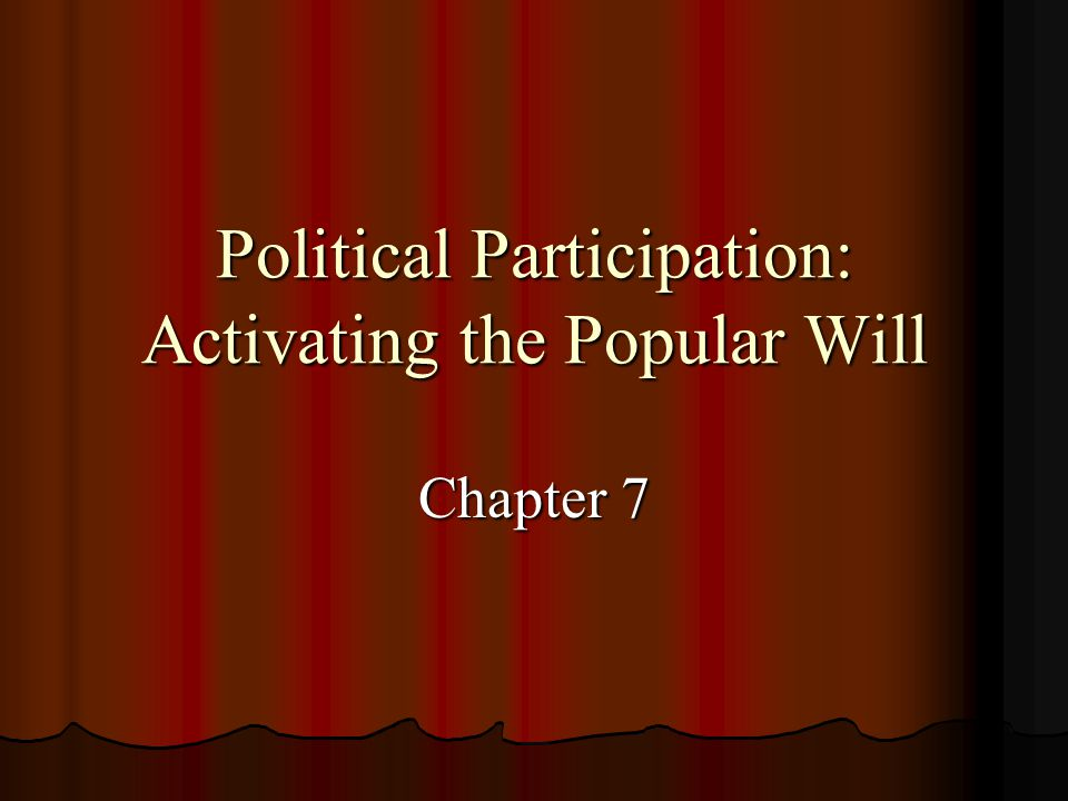 Political Participation: Activating the Popular Will