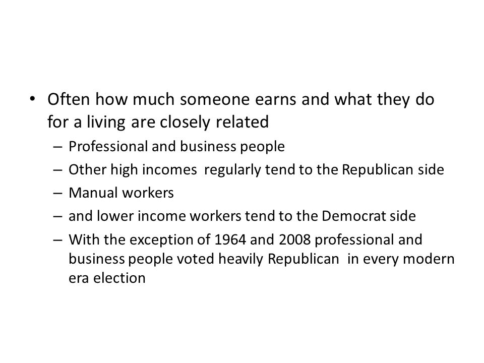 Often how much someone earns and what they do for a living are closely related