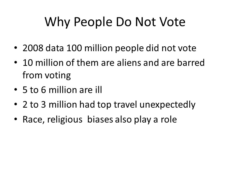 Why People Do Not Vote 2008 data 100 million people did not vote