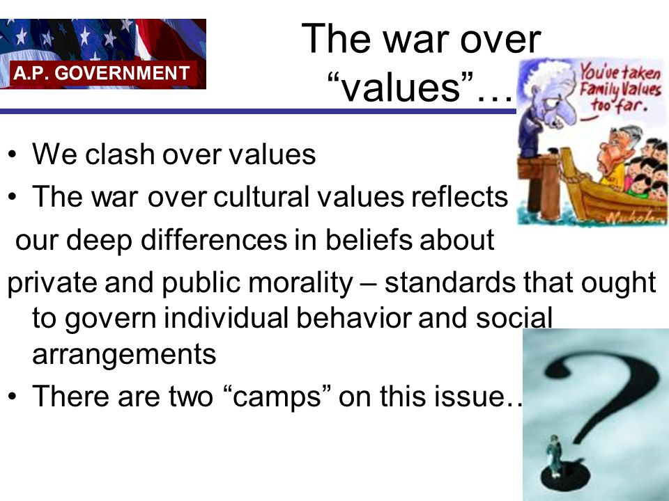 The war over values … We clash over values