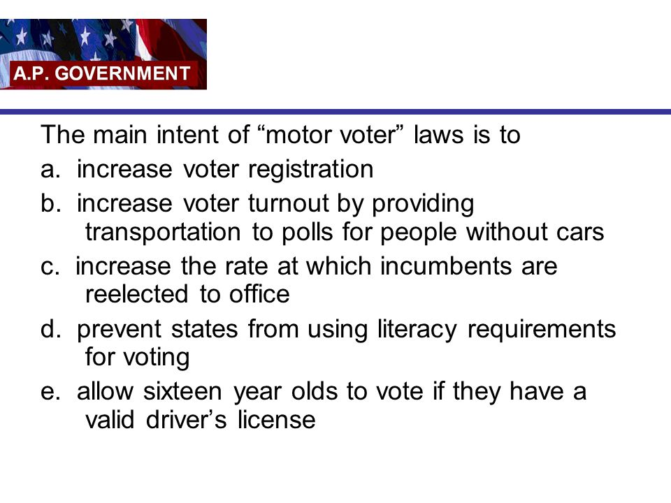The main intent of motor voter laws is to