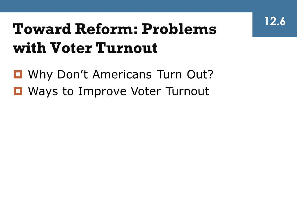 Toward Reform: Problems with Voter Turnout