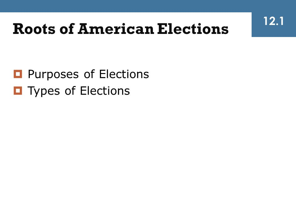 Roots of American Elections