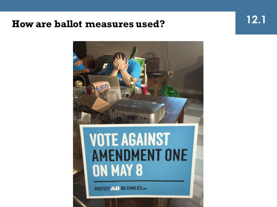 12.1 How are ballot measures used