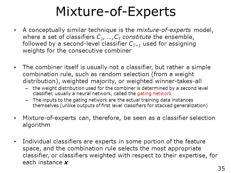 Mixture of Experts The pooling system may use the weights in several different ways.