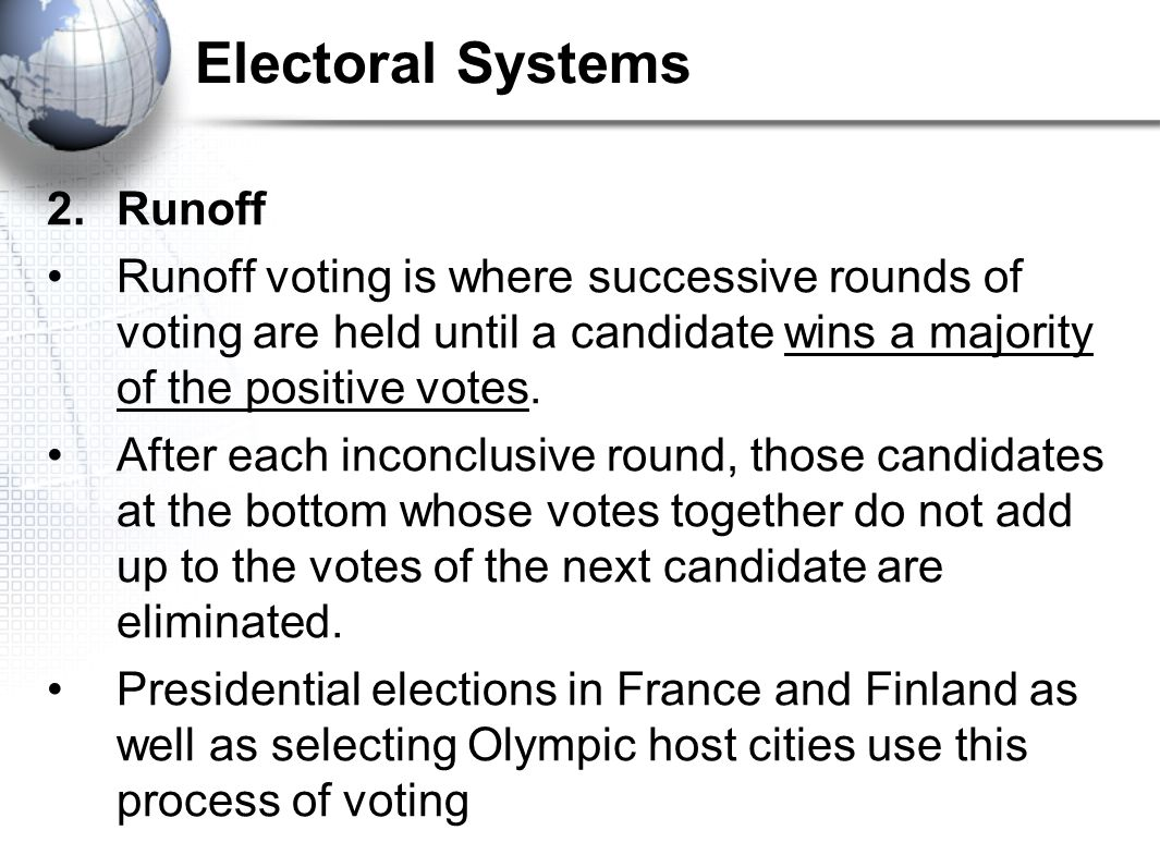 Electoral Systems 2. Runoff