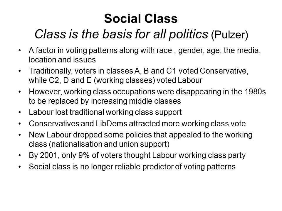 Social Class Class is the basis for all politics (Pulzer)