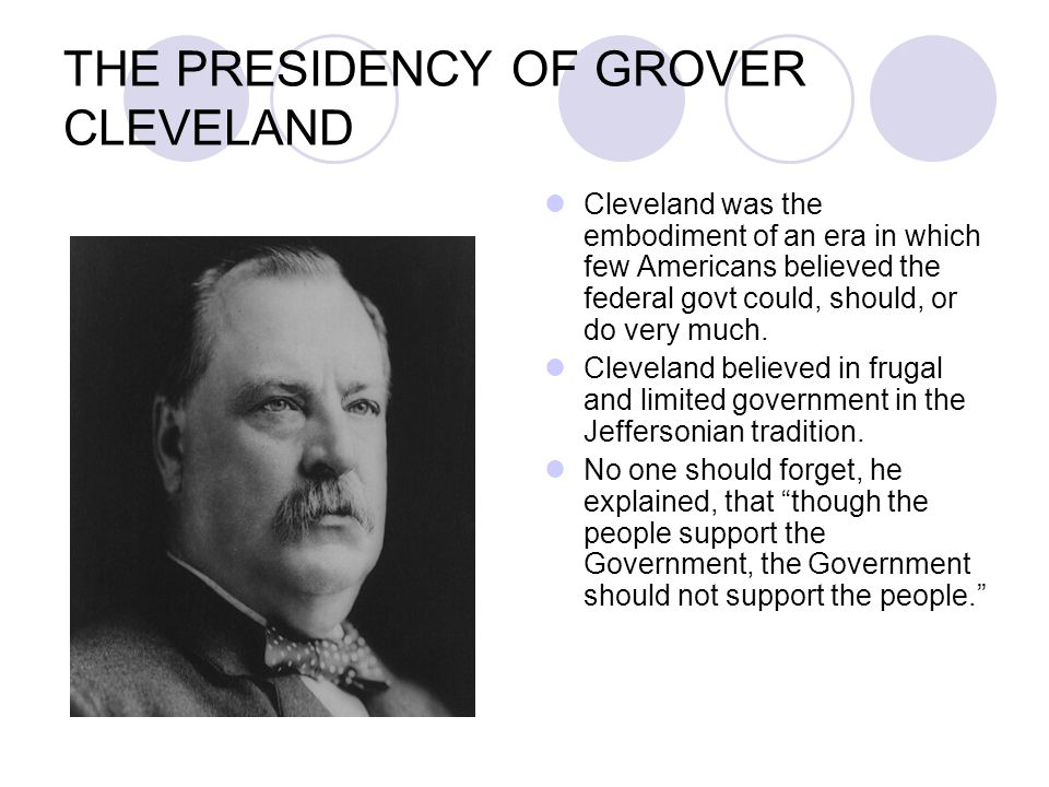 THE PRESIDENCY OF GROVER CLEVELAND