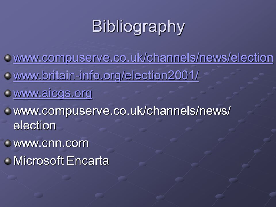 Bibliography www.compuserve.co.uk/channels/news/election