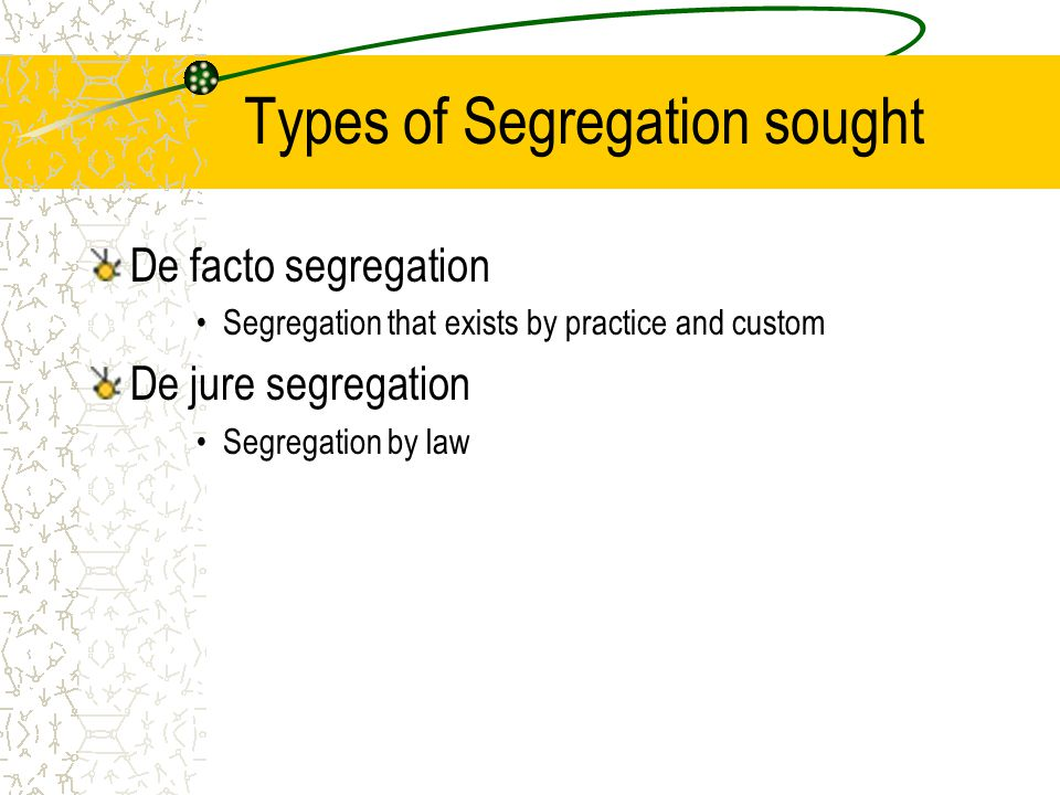 Types of Segregation sought