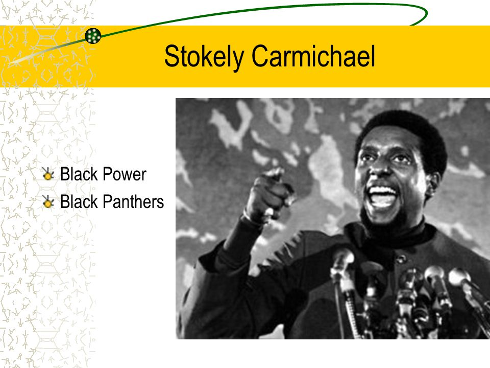Stokely Carmichael Black Power Black Panthers