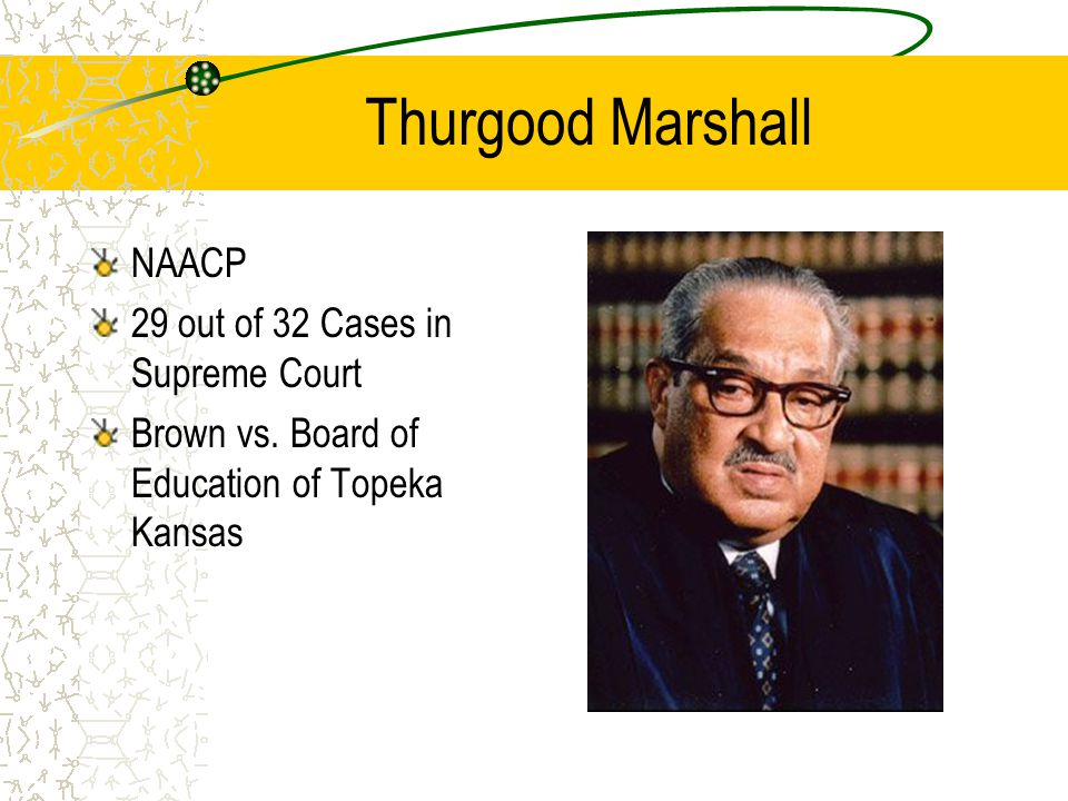 Thurgood Marshall NAACP 29 out of 32 Cases in Supreme Court