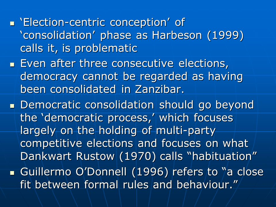 'Election-centric conception' of 'consolidation' phase as Harbeson (1999) calls it, is problematic